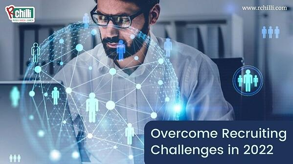 Overcome recruiting challenges in 2022