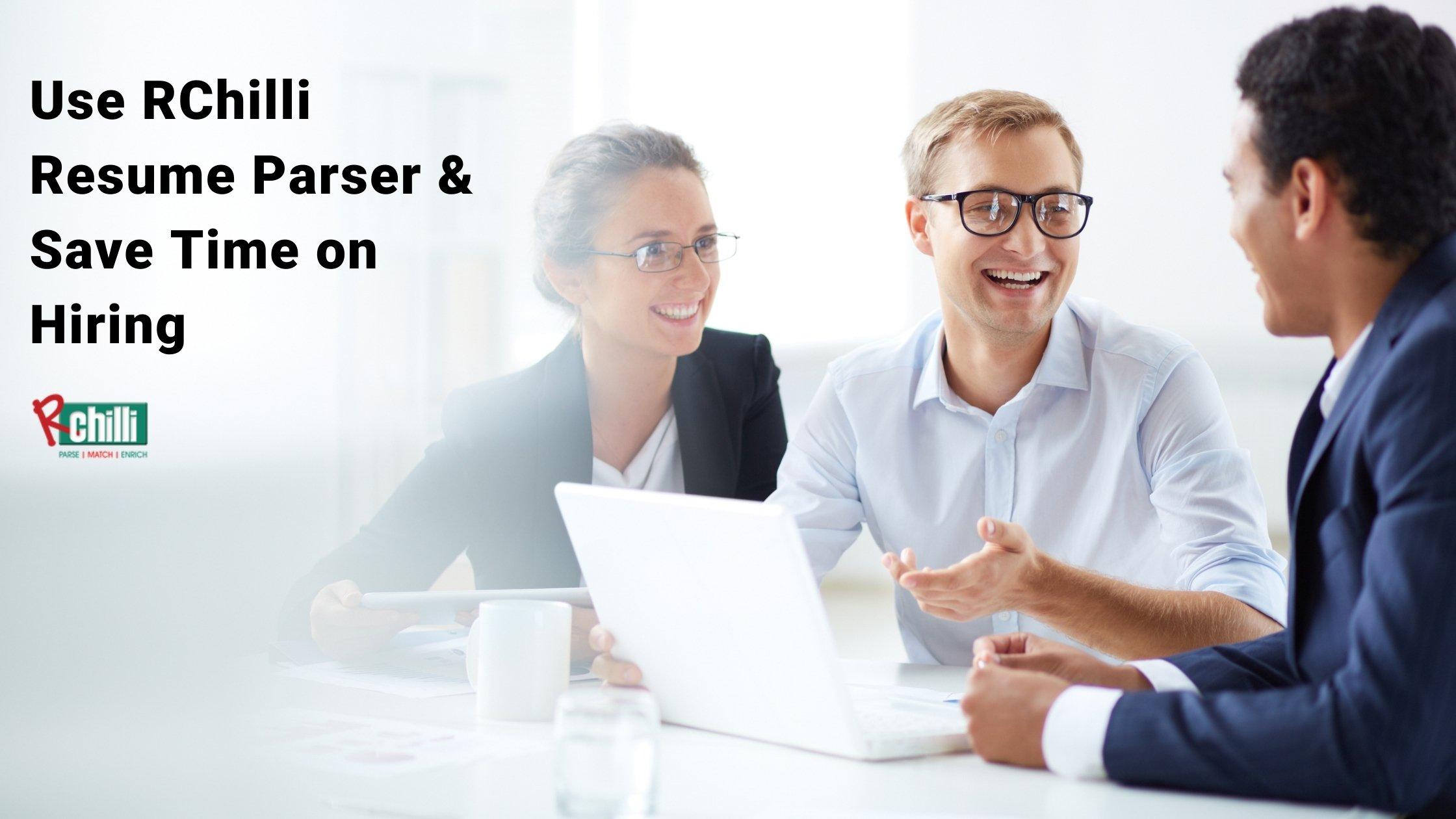 Use RChilli resume parser & save time on hiring.
