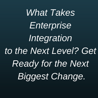 What Takes Enterprise Integration to the Next Level_