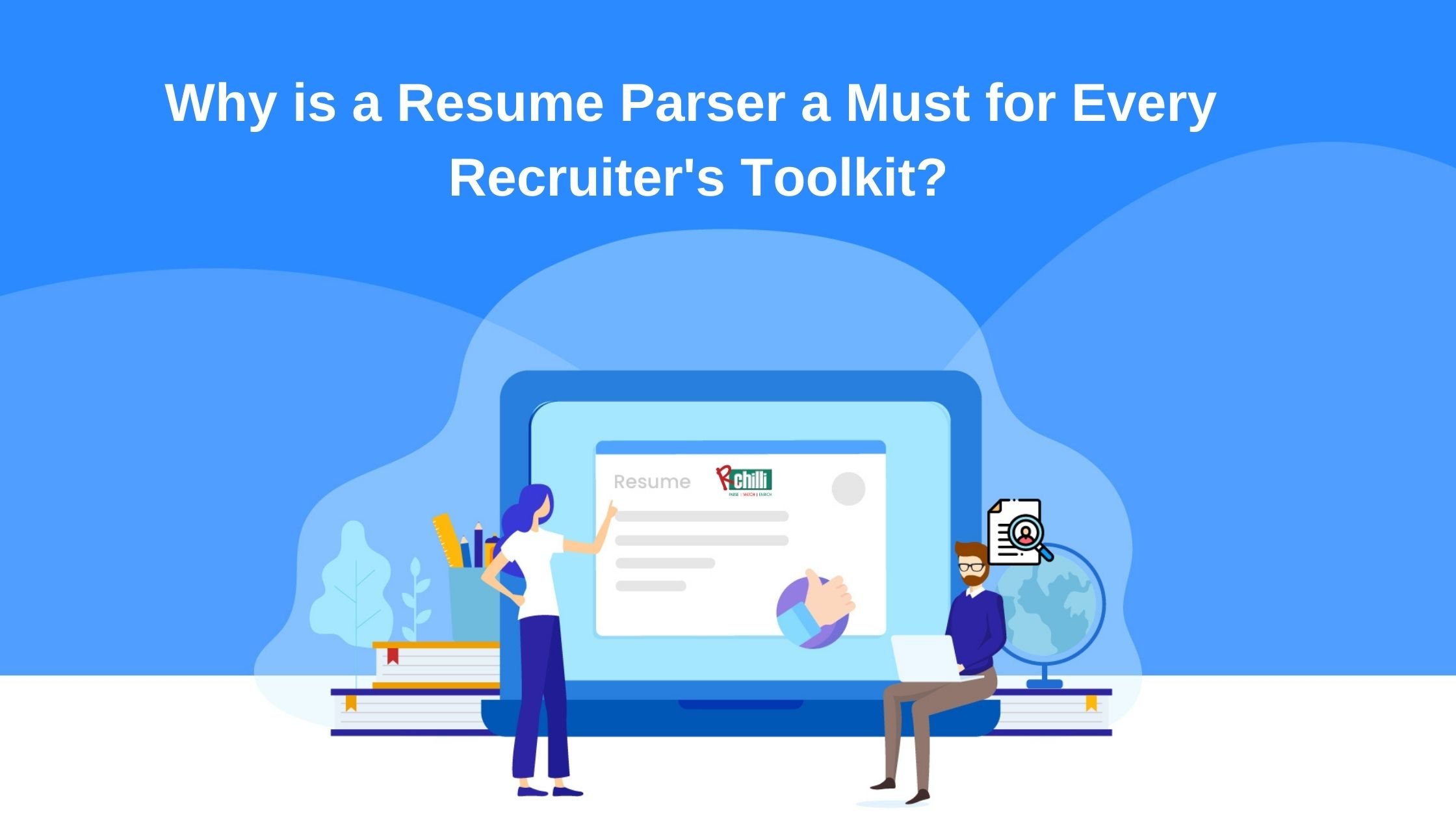 Why a Resume Parser Should Be Included in Every Recruiters Toolkit_ (1)