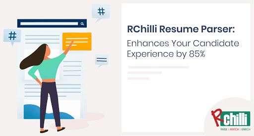RChilli Resume Parser: Enhances Your Cx By 85%