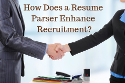 How Does a Resume Parser Enhance Recruitment Process