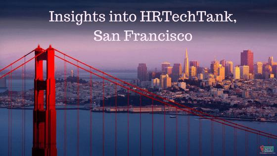 Top 8 HRTech Products Presented at HRTechTank, San Francisco